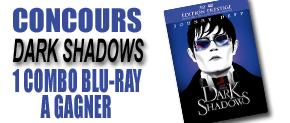 [Concours] Dark Shadows de Tim Burton : Gagnez un combo Blu-ray ! [Concours terminé]